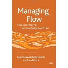 ...naging Flow A Process Theory of the Knowledge based Firm