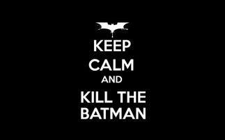 保持冷静,杀死蝙蝠侠壁纸,高清图片 壁纸吧