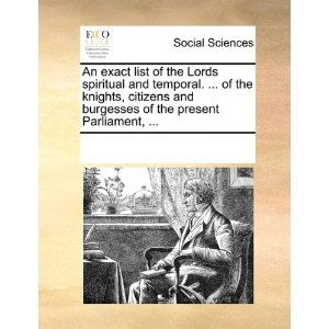 ...of the Lords Spiritual and Temporal. ... of the Knights, Citizens and ...