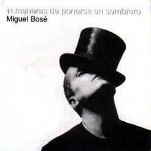 11 Maneras De Ponerse Un Sombrero Miguel Bose